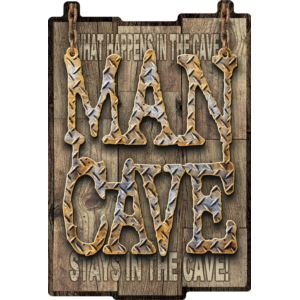 Man Cave - What happens Sign